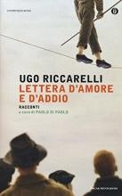 Ugo  Riccarelli Lettera d`amore e d`addio