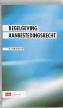 C.J.G.M.  Bartels Regelgeving aanbestedingsrecht