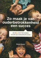 Marja Klaver , Zo maak je van ouderbetrokkenheid een succes