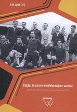 Raf Willems , België, de eerste wereldkampioen voetbal