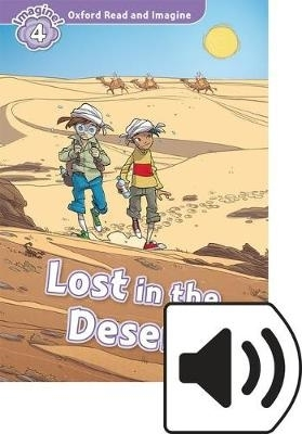 Shipton, Paul,Oxford Read and Imagine: Level 4. Lost in the Desert Audio Pack