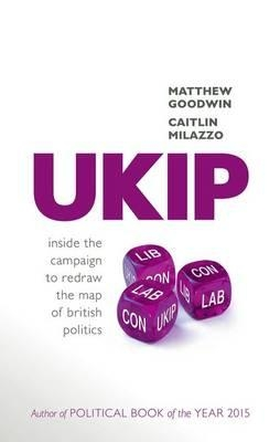 Matthew (Professor, University of Kent) Goodwin,   Caitlin (Assistant Professor, University of Nottingham) Milazzo,UKIP