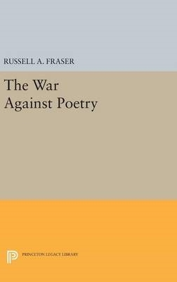 Russell A. Fraser,The War Against Poetry