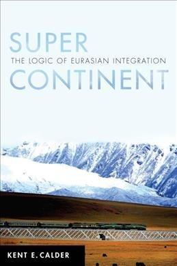 Kent E. Calder,Super Continent