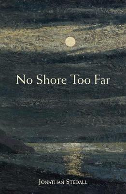 Jonathan Stedall,No Shore Too Far