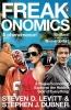 Levitt, Steven D.             ,  Dubner, Stephen J., Freakonomics