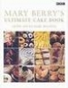 Berry, Mary, Mary Berry's Ultimate Cake Book
