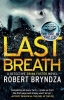 Bryndza Robert, Last Breath