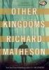 Matheson, Richard, Other Kingdoms