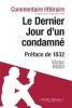 Digne-Matz, Jeanne, Commentaire compos? : Le Dernier Jour d`un condamn? de Victor Hugo - Pr?face de 1832