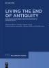 Huebner, Sabine R.,   Garosi, Eugenio,   Marthot-Santaniello, Isabelle,   Müller, Matthias, Living the End of Antiquity