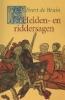 <b>Evert de Bruin</b>,Helden- en riddersagen