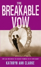 Clarke, Kathryn The Breakable Vow