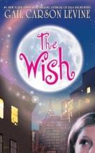Levine, Gail Carson The Wish