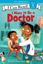 Driscoll, Laura I Want to Be a Doctor