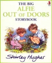 Shirley Hughes The Big Alfie Out Of Doors Storybook
