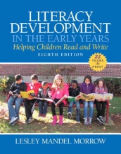 Morrow, Lesley Mandel Literacy Development in the Early Years