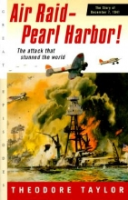 Taylor, Theodore Air Raid-Pearl Harbor!