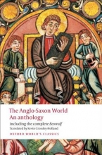 Kevin Crossley-Holland The Anglo-Saxon World