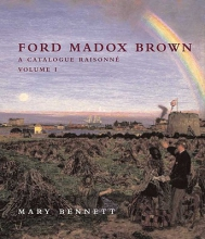 Bennett, Mary Ford Madox Brown - A Catalogue Raisonne V1 and V2