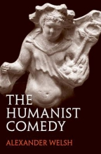 Welsh, Alexander The Humanist Comedy
