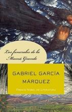 Garcia Marquez, Gabriel Los funerales de la mama grande
