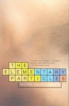Houellebecq, Michel The Elementary Particles