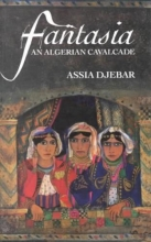 Djebar, Assia Fantasia an Algerian Cavalcade