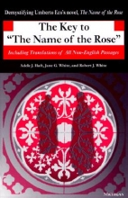 Haft, Adele J.,   White, Jane G.,   White, Robert J. The Key to the Name of the Rose