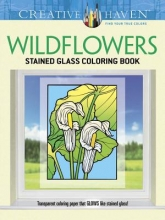 Green, John Creative Haven Wildflowers Stained Glass Coloring Book