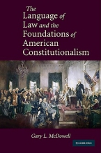 McDowell, Gary L. The Language of Law and the Foundations of American Constitutionalism