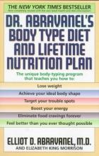Elliot D. Abravanel,   Elizabeth A. King Dr. Abravanel`s Body Type Diet & Lifetime Nutrition Plan