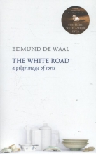 De Waal, Edmund The White Road