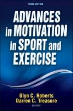 Roberts, Glyn Advances in Motivation in Sport and Exercise
