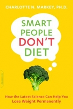 Charlotte N. Markey Smart People Don`t Diet