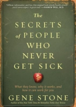 Gene Stone The Secrets of People Who Never Get Sick
