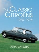 John Reynolds The Classic Citroens, 1935-1975