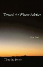 Steele, Timothy Toward the Winter Solstice
