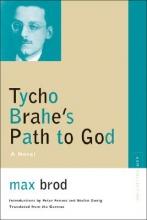 Brod, Max Tycho Brahe`s Path to God