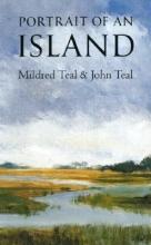 Mildred Teal,   John Teal,   Richard Rice Portrait of an Island