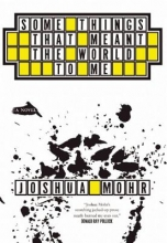 Mohr, Joshua Some Things That Meant the World to Me