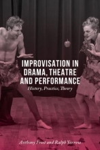 Frost, Anthony Improvisation in Drama, Theatre and Performance