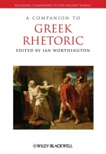 Ian Worthington A Companion to Greek Rhetoric