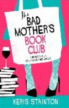 Keris Stainton , The Bad Mothers` Book Club