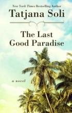 Soli, Tatjana The Last Good Paradise