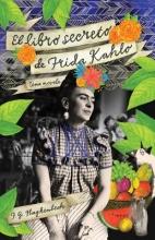 Haghenbeck, F. G. El Libro Secreto de Frida Kahlo