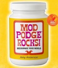 Amy Anderson Mod Podge Rocks!