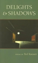 Kooser, Ted Delights & Shadows