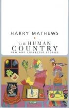 Mathews, Harry The Human Country
