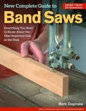 Duginske, Mark New Complete Guide to Band Saws